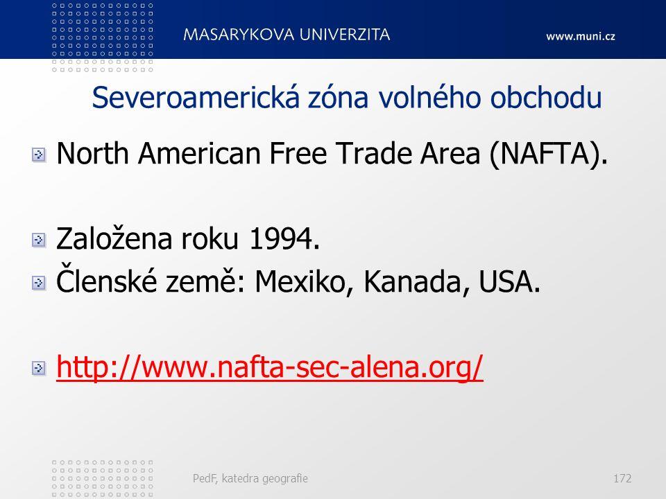 Severoamerická zóna volného obchodu North American Free Trade Area (NAFTA). Založena roku 1994. Členské země: Mexiko, Kanada, USA. http://www.nafta-se