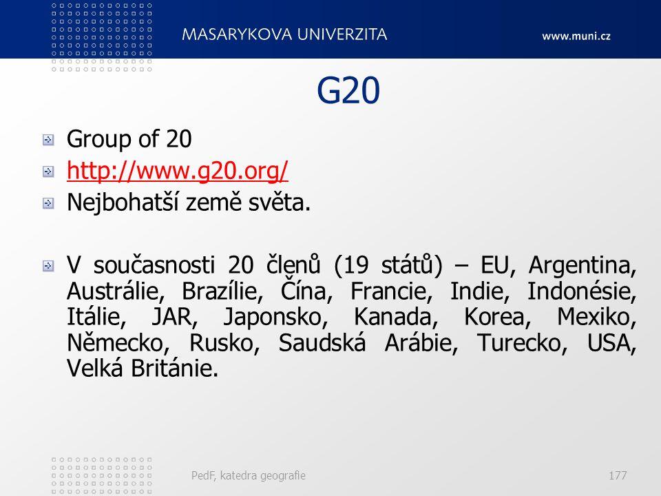 G20 Group of 20 http://www.g20.org/ Nejbohatší země světa.