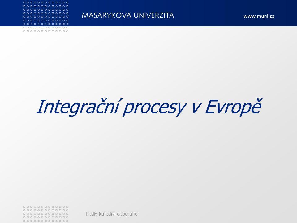 Integrační procesy v Evropě PedF, katedra geografie
