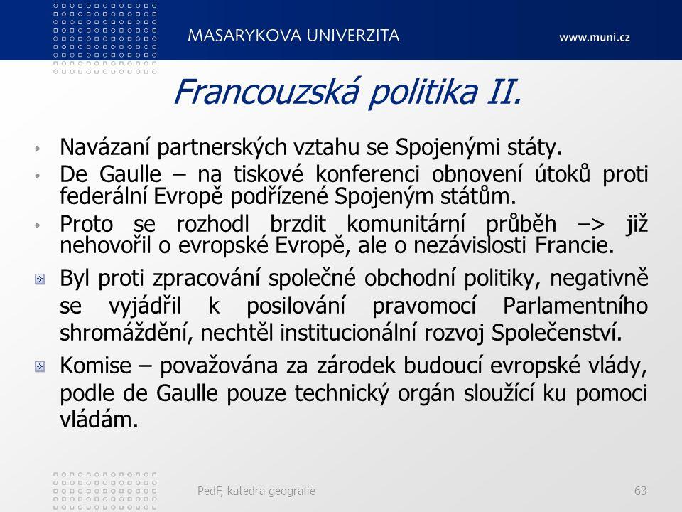 Francouzská politika II. Navázaní partnerských vztahu se Spojenými státy. De Gaulle – na tiskové konferenci obnovení útoků proti federální Evropě podř