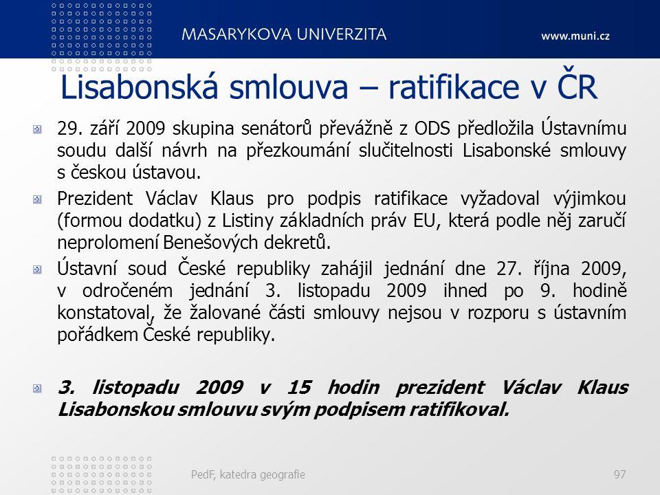 Lisabonská smlouva – ratifikace v ČR 29. září 2009 skupina senátorů převážně z ODS předložila Ústavnímu soudu další návrh na přezkoumání slučitelnosti