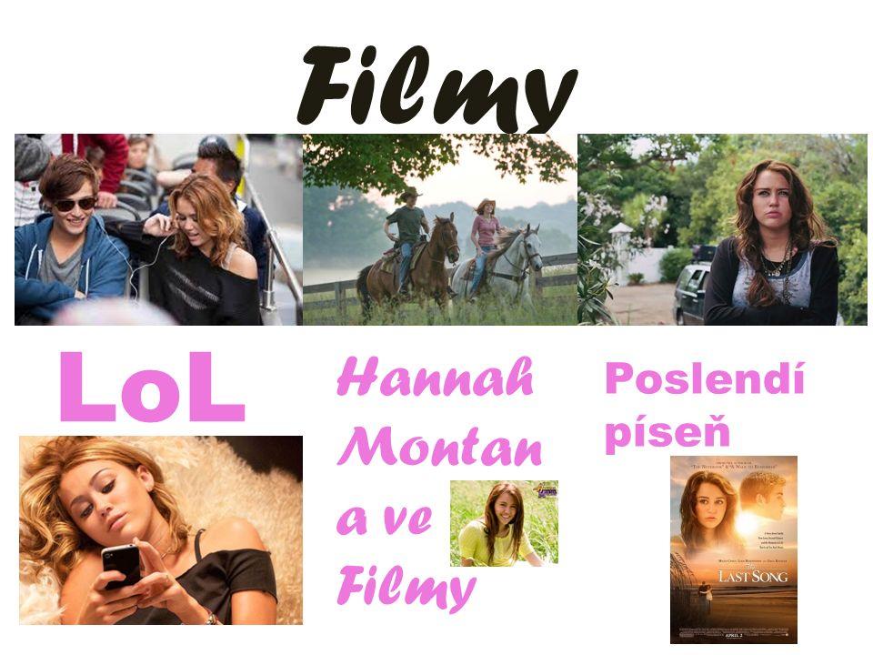 Filmy LoL Hannah Montan a ve Filmy Poslendí píseň