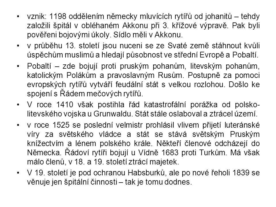 vznik: 1198 oddělením německy mluvících rytířů od johanitů – tehdy založili špitál v obléhaném Akkonu při 3. křížové výpravě. Pak byli pověřeni bojový