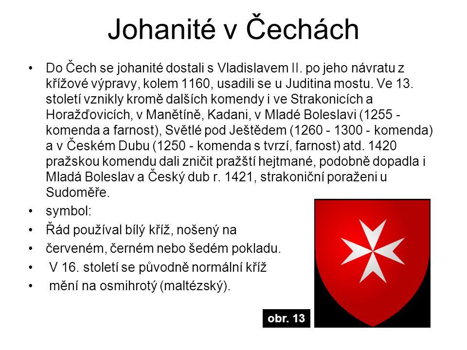Johanité v Čechách Do Čech se johanité dostali s Vladislavem II. po jeho návratu z křížové výpravy, kolem 1160, usadili se u Juditina mostu. Ve 13. st