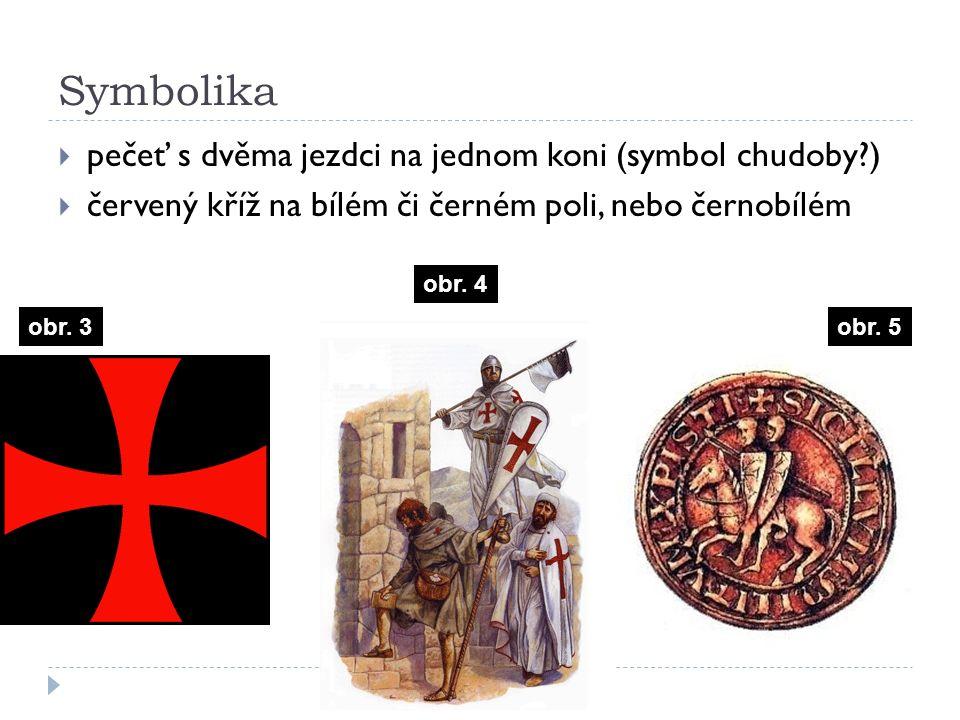 Symbolika  pečeť s dvěma jezdci na jednom koni (symbol chudoby )  červený kříž na bílém či černém poli, nebo černobílém obr.