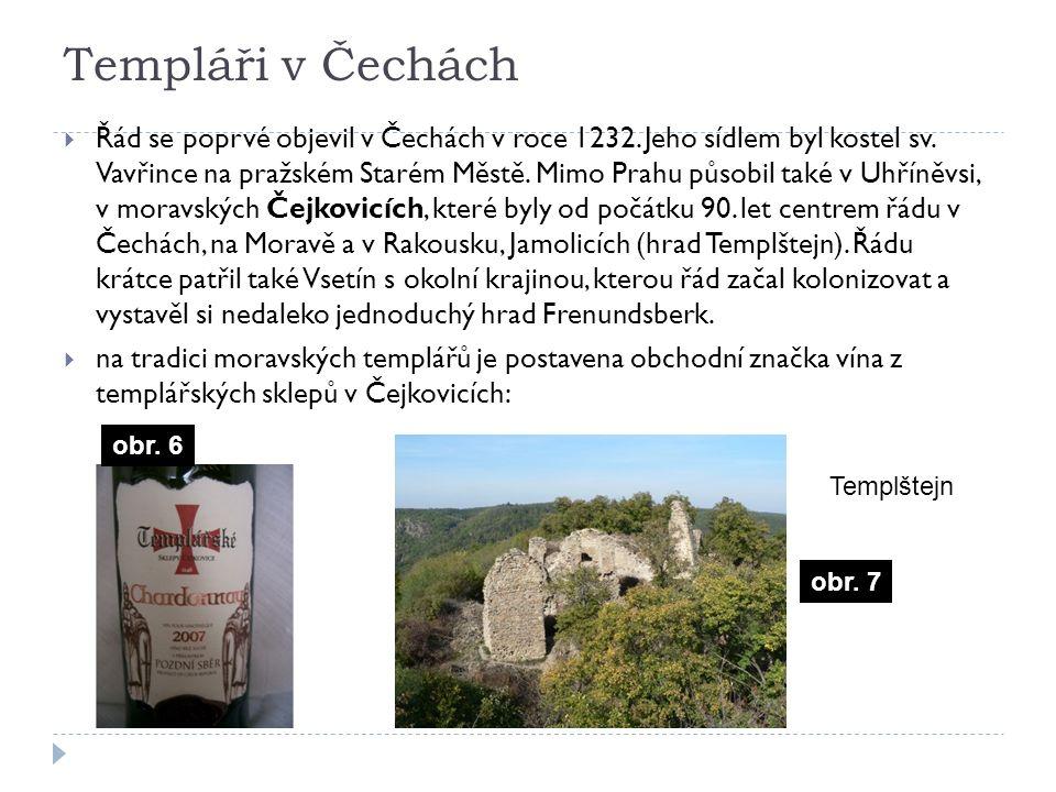 Templáři v Čechách  Řád se poprvé objevil v Čechách v roce 1232. Jeho sídlem byl kostel sv. Vavřince na pražském Starém Městě. Mimo Prahu působil tak