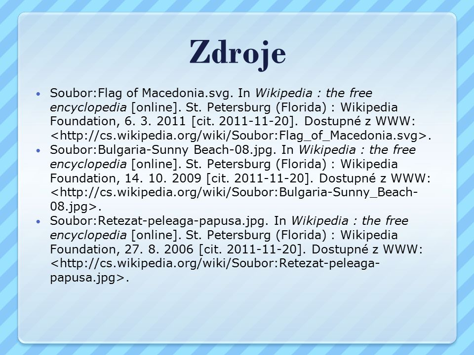 Zdroje Soubor:Flag of Macedonia.svg. In Wikipedia : the free encyclopedia [online].