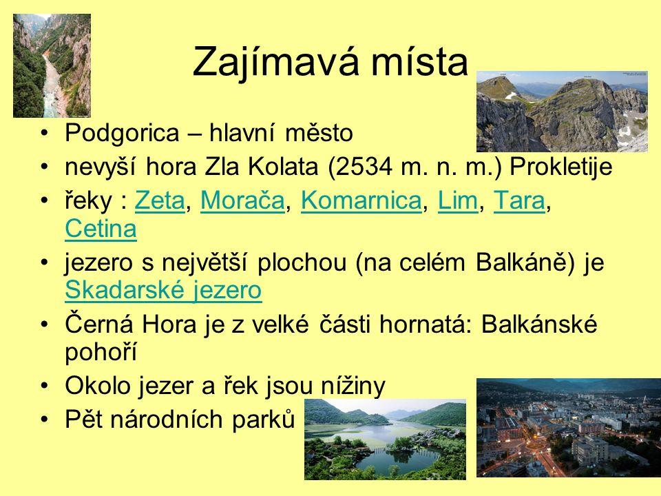 Zajímavá místa Podgorica – hlavní město nevyší hora Zla Kolata (2534 m.