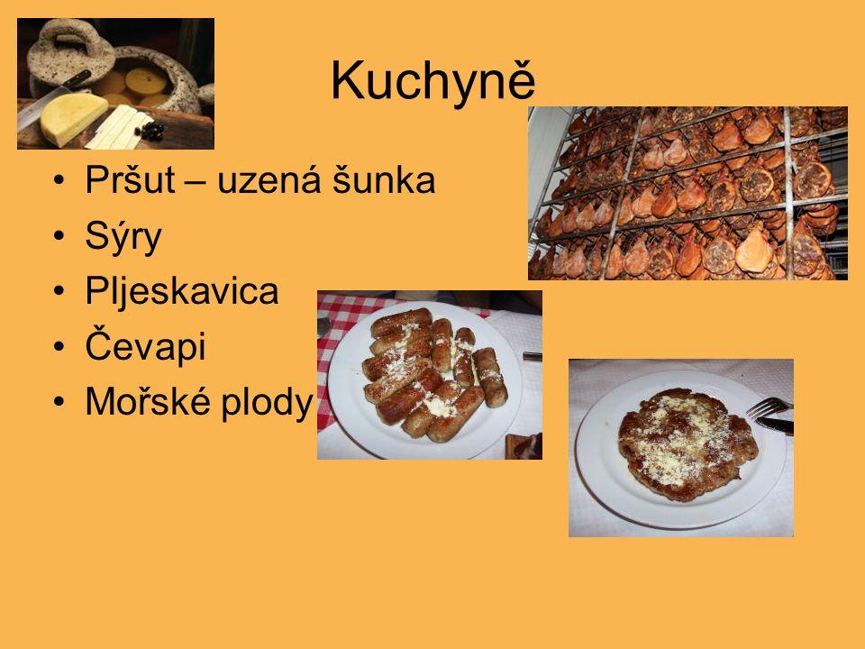 Kuchyně Pršut – uzená šunka Sýry Pljeskavica Čevapi Mořské plody