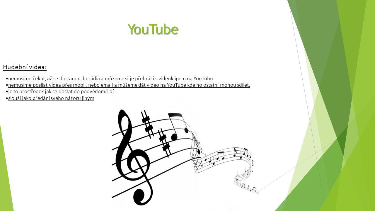 Typy videí: hudební videoklipy vtipná videa strašidelná videa filmy trailery reklamy výběr z různých televizních pořadů (např.