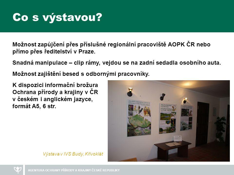 AGENTURA OCHRANY PŘÍRODY A KRAJINY ČESKÉ REPUBLIKY Co s výstavou.