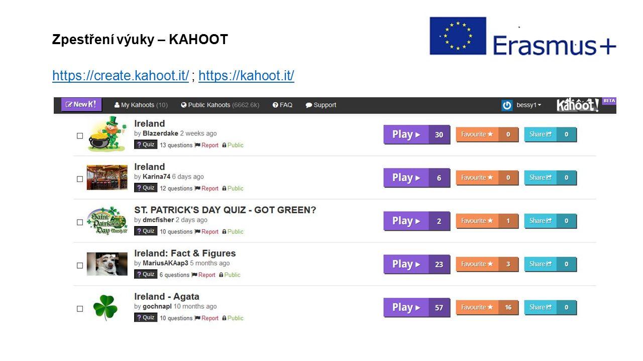 Zpestření výuky – KAHOOT https://create.kahoot.it/https://create.kahoot.it/ ; https://kahoot.it/https://kahoot.it/