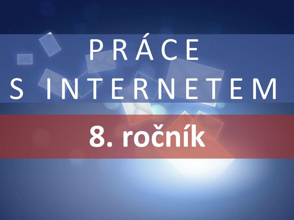 8. ročník PRÁCE S INTERNETEM