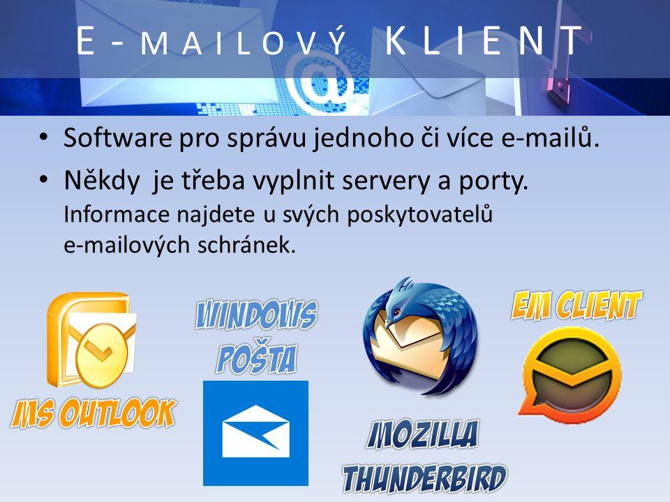 Software pro správu jednoho či více e-mailů. Někdy je třeba vyplnit servery a porty.