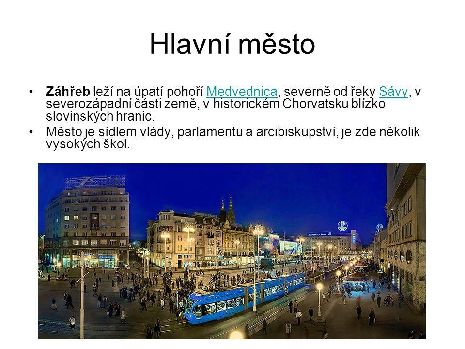 Hlavní město Záhřeb leží na úpatí pohoří Medvednica, severně od řeky Sávy, v severozápadní části země, v historickém Chorvatsku blízko slovinských hranic.MedvednicaSávy Město je sídlem vlády, parlamentu a arcibiskupství, je zde několik vysokých škol.