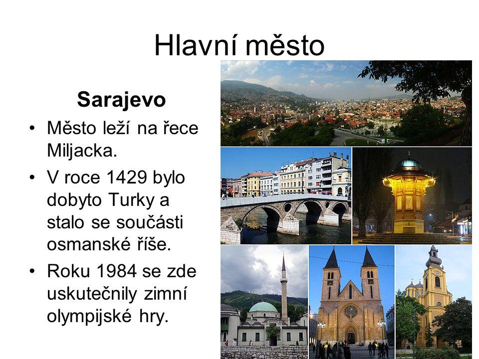 Hlavní město Sarajevo Město leží na řece Miljacka.