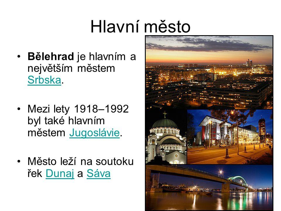 Hlavní město Bělehrad je hlavním a největším městem Srbska.
