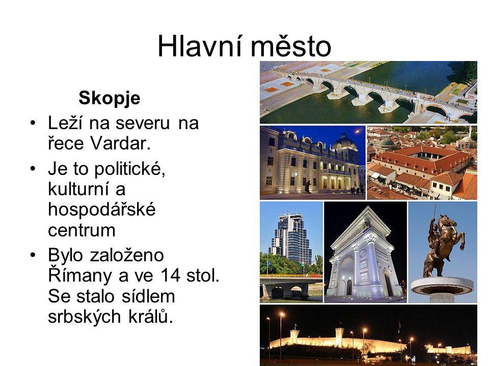 Hlavní město Skopje Leží na severu na řece Vardar.