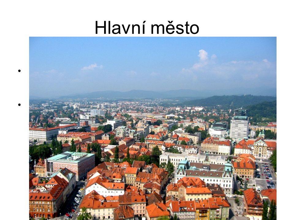 Hlavní město Lublaň Městem protéká řeka Lublanice.