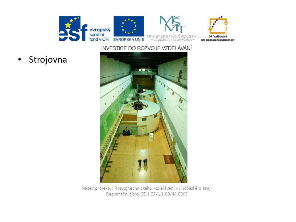 Název projektu: Rozvoj technického vzdělávání v Jihočeském kraji Registrační číslo: CZ.1.07/1.1.00/44.0007 Strojovna