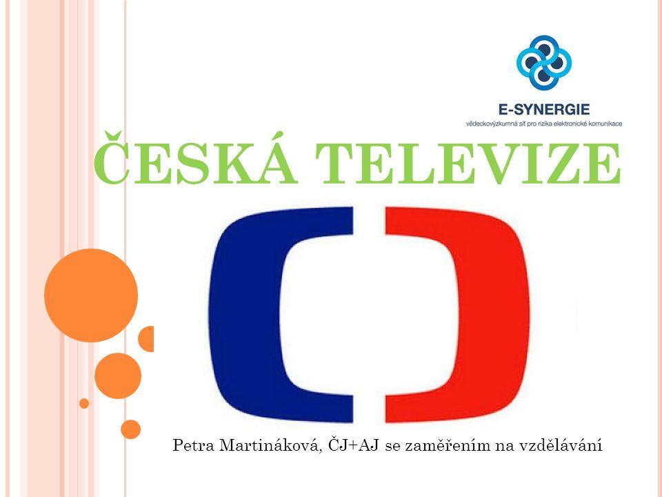 ČESKÁ TELEVIZE Petra Martináková, ČJ+AJ se zaměřením na vzdělávání