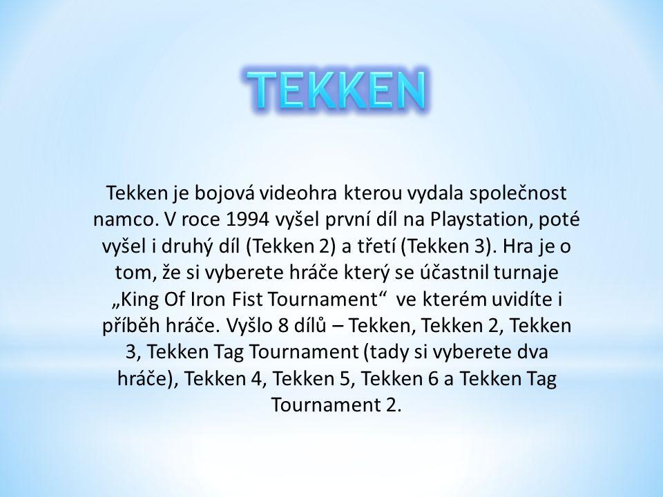 Tekken je bojová videohra kterou vydala společnost namco. V roce 1994 vyšel první díl na Playstation, poté vyšel i druhý díl (Tekken 2) a třetí (Tekke