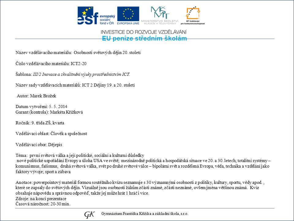 EU peníze středním školám Název vzdělávacího materiálu: Osobnosti světových dějin 20.