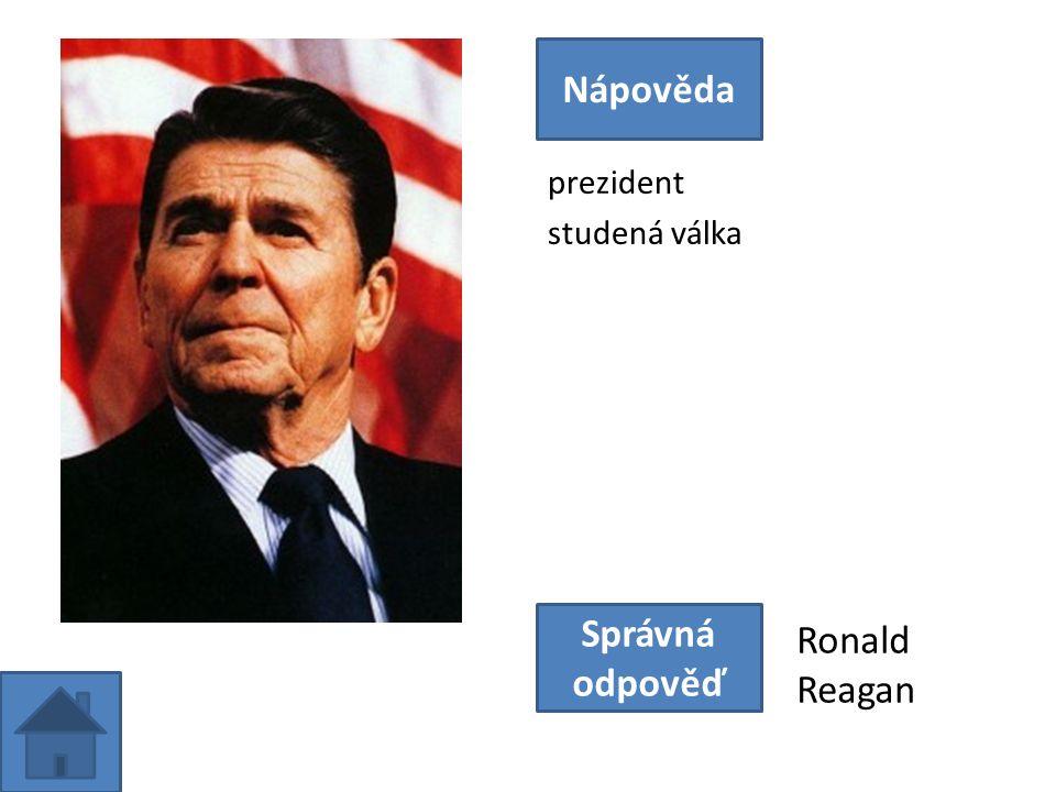 prezident studená válka Nápověda Správná odpověď Ronald Reagan