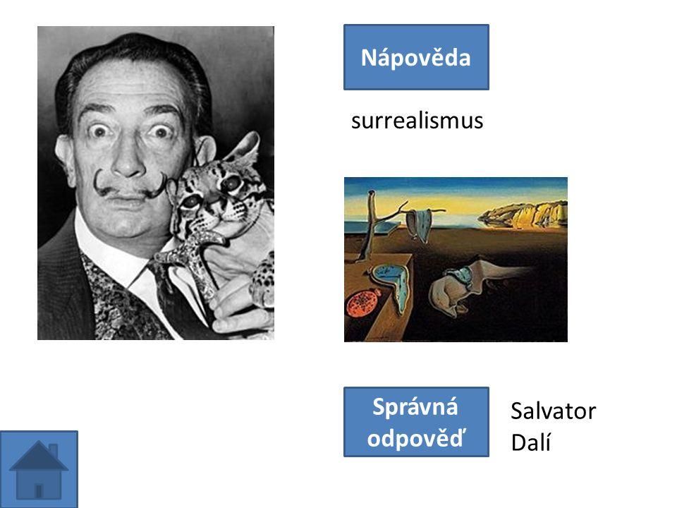 surrealismus Nápověda Správná odpověď Salvator Dalí