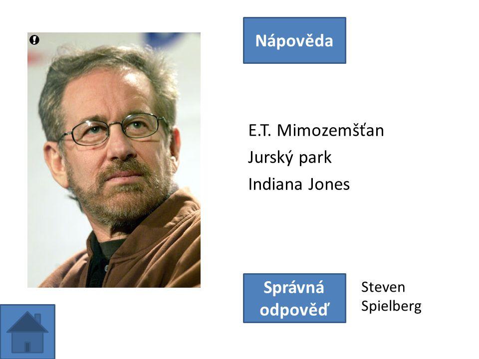 E.T. Mimozemšťan Jurský park Indiana Jones Nápověda Správná odpověď Steven Spielberg