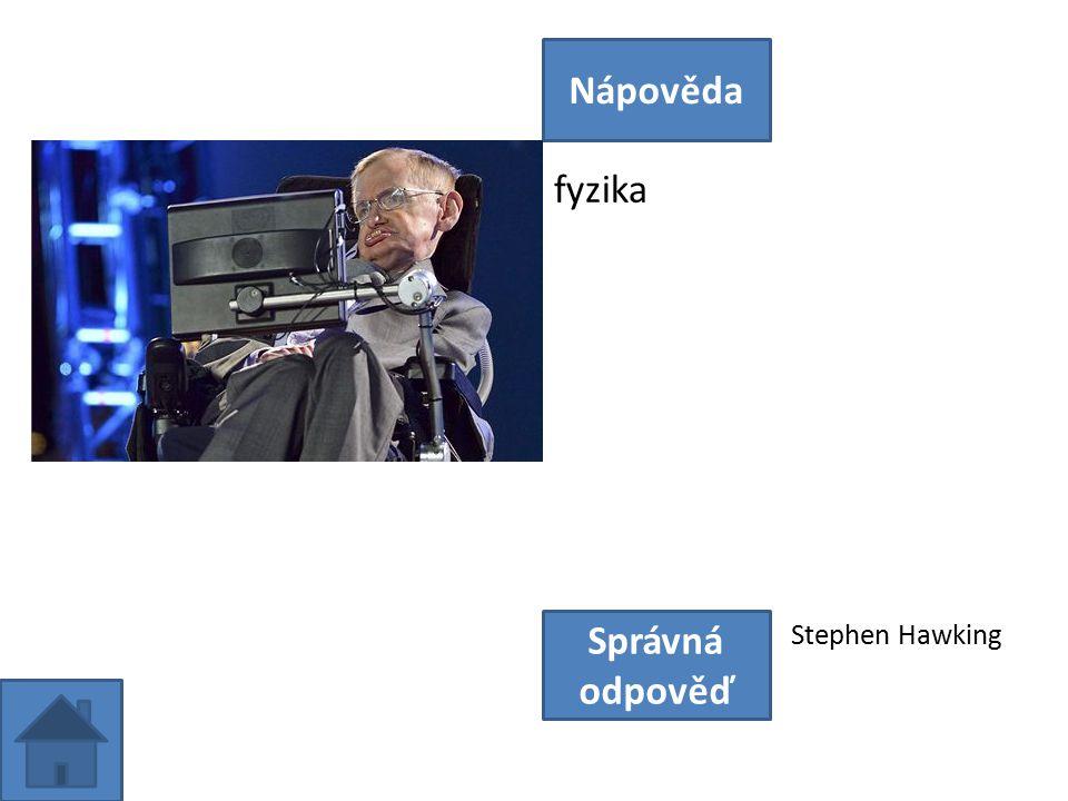 fyzika Nápověda Správná odpověď Stephen Hawking