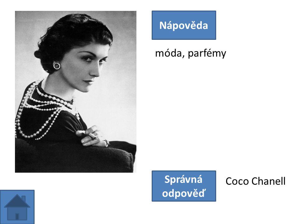 móda, parfémy Nápověda Správná odpověď Coco Chanell