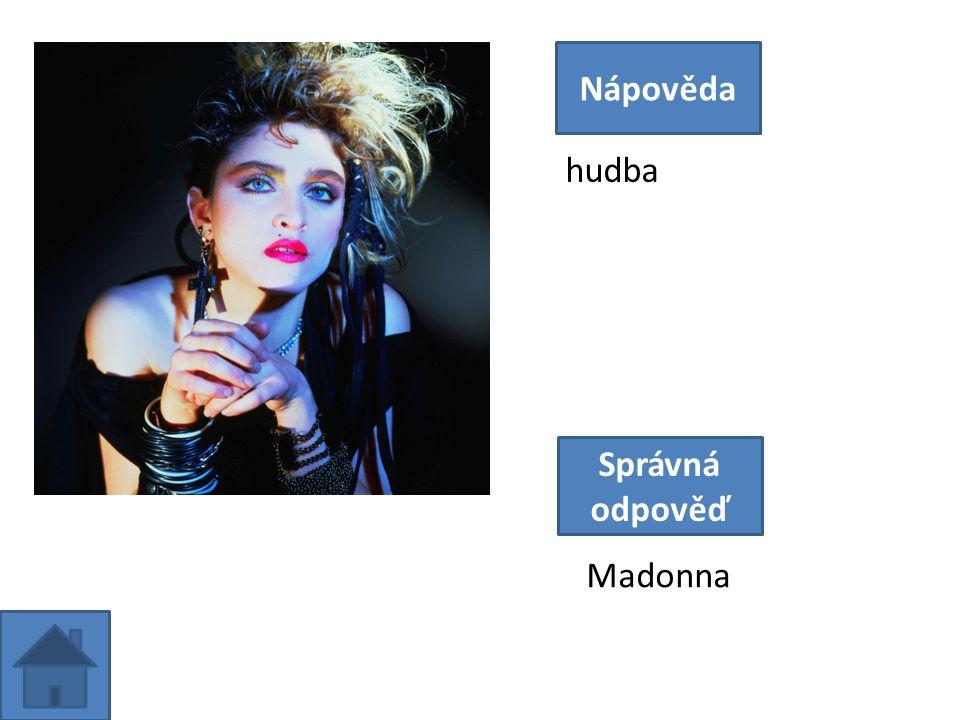 hudba Nápověda Správná odpověď Madonna