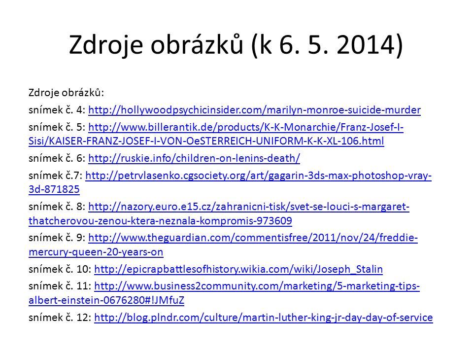 Zdroje obrázků (k 6. 5. 2014) Zdroje obrázků: snímek č.