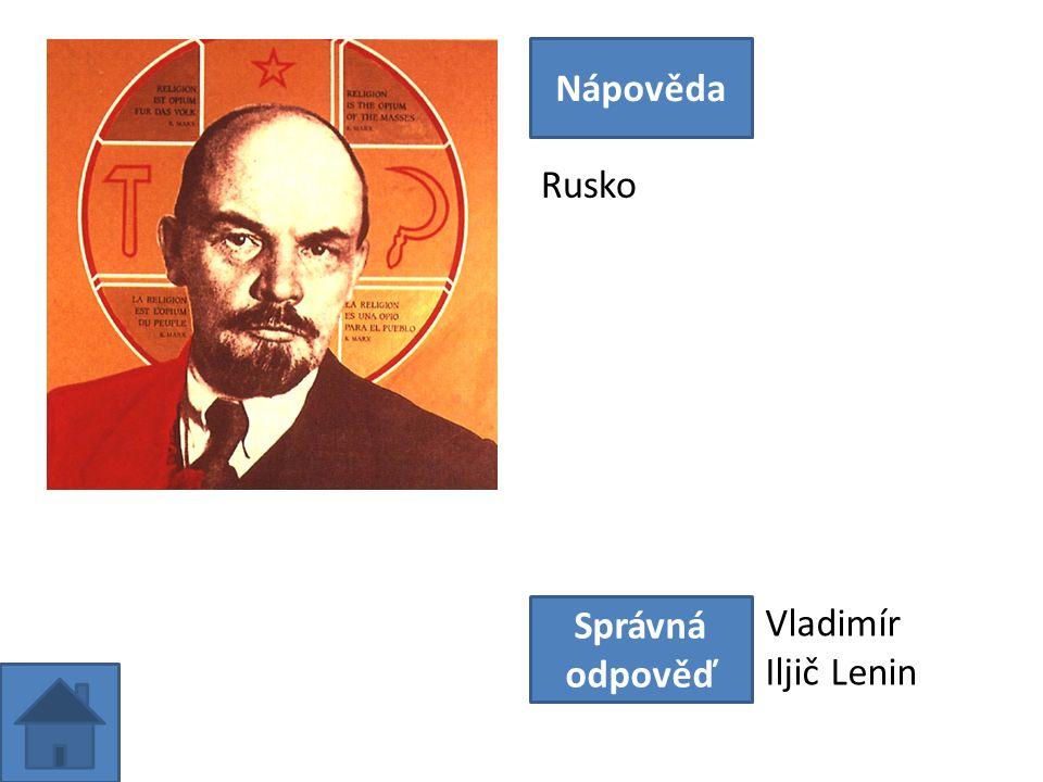 Rusko Nápověda Správná odpověď Vladimír Iljič Lenin