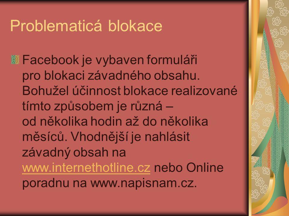 Problematicá blokace Facebook je vybaven formuláři pro blokaci závadného obsahu.