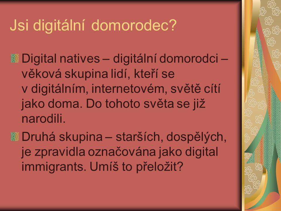 Jsi digitální domorodec.