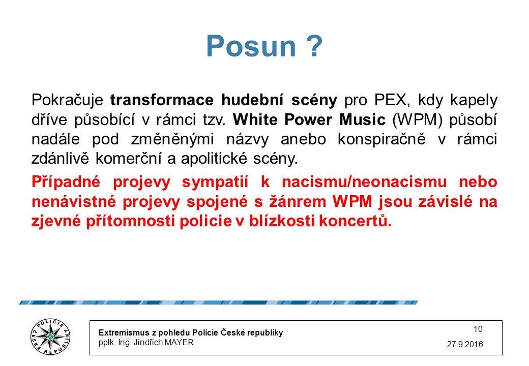 27.9.2016 10 Posun ? Pokračuje transformace hudební scény pro PEX, kdy kapely dříve působící v rámci tzv. White Power Music (WPM) působí nadále pod zm