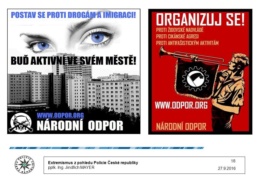 Extremismus z pohledu Policie České republiky pplk. Ing. Jindřich MAYER 27.9.2016 18