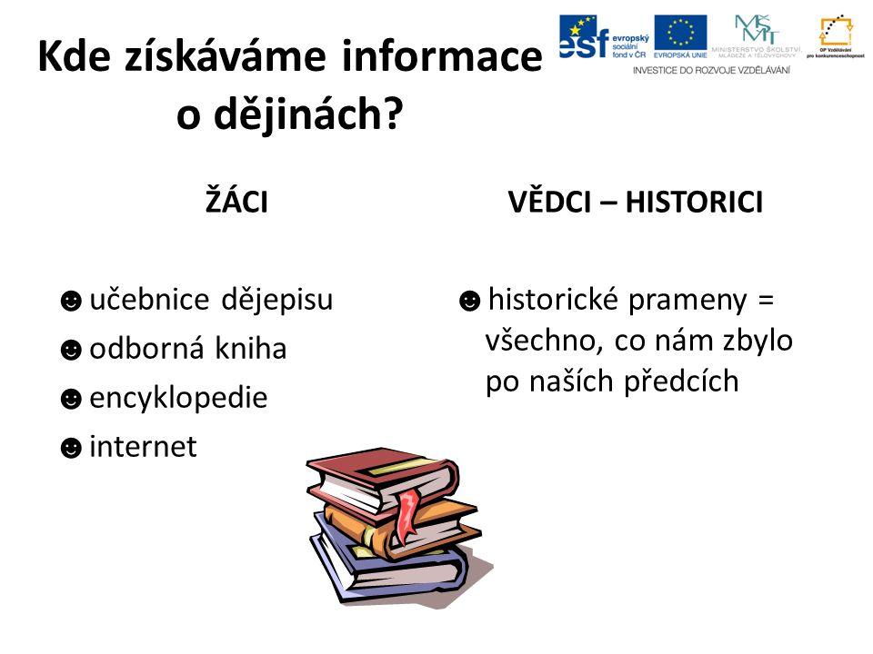 Kde získáváme informace o dějinách.
