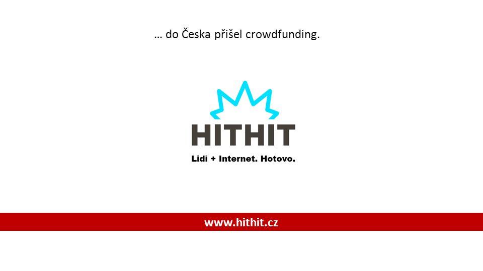 Hodně štěstí s vaším projektem na Hithit.com Aleš Burger, lovec projektů I +420 602 366 903 I ales.burger@hithit.cz 7.000.000 CZK Hithit.com existuje jeden rok a 3 měsíce.