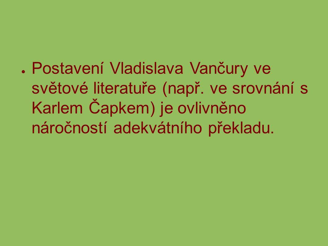 ● Postavení Vladislava Vančury ve světové literatuře (např.