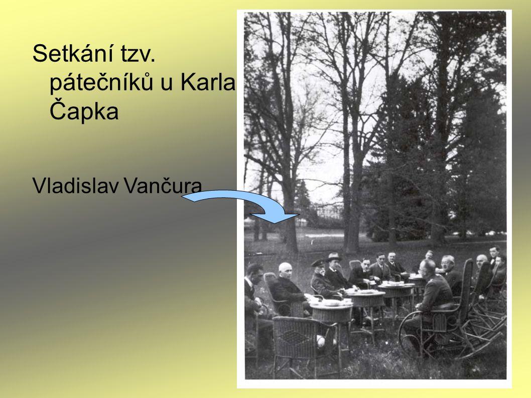 Setkání tzv. pátečníků u Karla Čapka Vladislav Vančura
