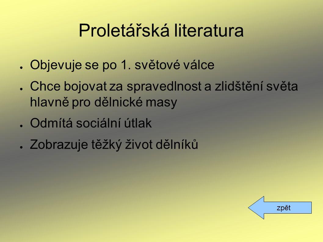 Proletářská literatura ● Objevuje se po 1.