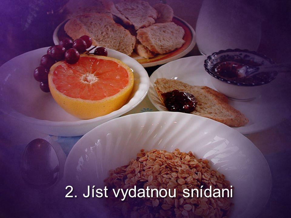 2. Jíst vydatnou snídani