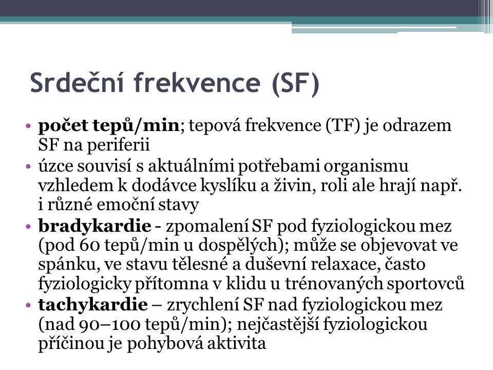 Srdeční frekvence (SF) počet tepů/min; tepová frekvence (TF) je odrazem SF na periferii úzce souvisí s aktuálními potřebami organismu vzhledem k dodávce kyslíku a živin, roli ale hrají např.