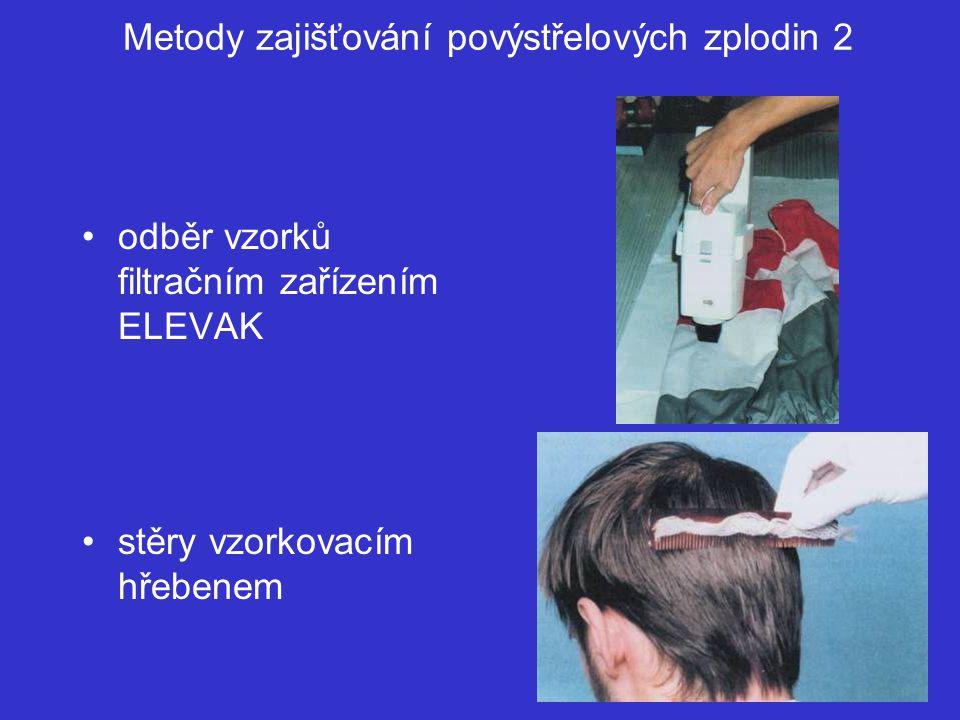 Metody zajišťování povýstřelových zplodin 2 odběr vzorků filtračním zařízením ELEVAK stěry vzorkovacím hřebenem