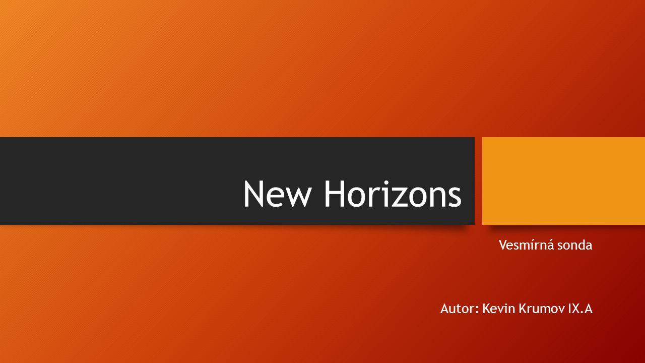 New Horizons Vesmírná sonda Autor: Kevin Krumov IX.A