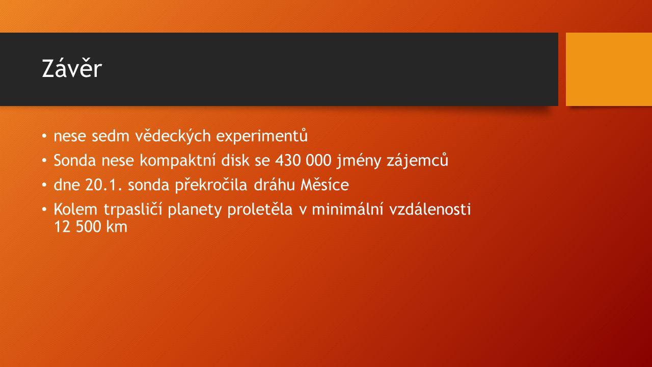 Závěr nese sedm vědeckých experimentů Sonda nese kompaktní disk se 430 000 jmény zájemců dne 20.1.