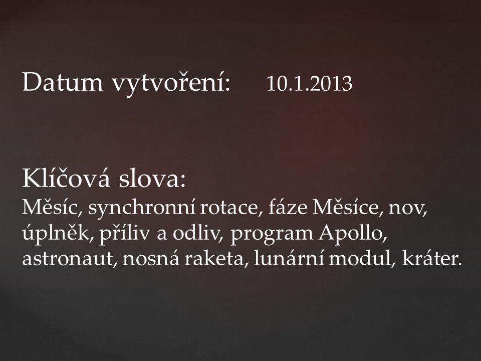 Datum vytvoření: 10.1.2013 Klíčová slova: Měsíc, synchronní rotace, fáze Měsíce, nov, úplněk, příliv a odliv, program Apollo, astronaut, nosná raketa,